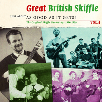 Various Artists - Great British Skiffle - Just About As Good As It Gets!, Vol. 4