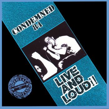 Condemned 84 - Live And Loud