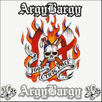 Argy Bargy - 100% Thug Rock