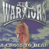 The Warriors - A Cross To Bear