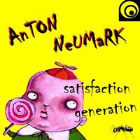 Anton Neumark - Satisfaction Generation