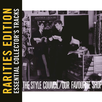 The Style Council - Our Favourite Shop (Rarities Edition)