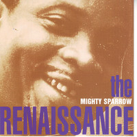 Mighty Sparrow - The Renaissance
