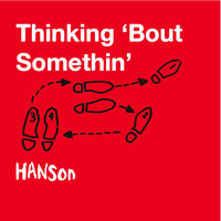 Hanson - Thinking 'Bout Somethin'