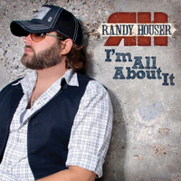 Randy Houser - I'm All About It