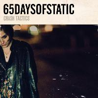 65daysofstatic - Crash Tactics