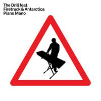 The Drill (featuring Firetruck & Antarctica) - Piano Mano