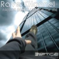 Rave CHannel - Falling Dreams / Beside of Me
