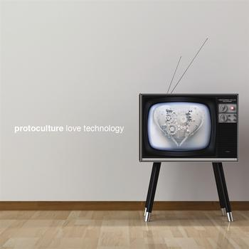 Protoculture - Love Technology