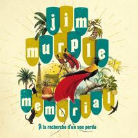 Jim Murple Memorial - A la recherche d'un son perdu