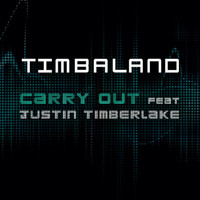 Timbaland / Justin Timberlake - Carry Out (Featuring Justin Timberlake) (UK Version)