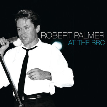 Robert Palmer - At The BBC
