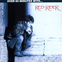 Red Rider - Over 60 Minutes With Red Rider