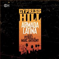 Cypress Hill featuring Pitbull and Marc Anthony - Armada Latina
