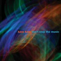 Kava Kava - Don't Stop The Music