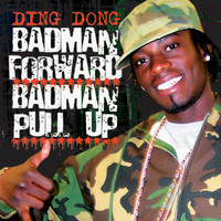 Ding Dong - Bad Man Forward, Bad Man Pull Up