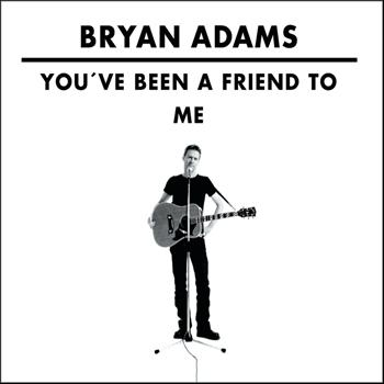 Bryan Adams - You've Been A Friend to Me