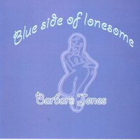 Barbara Jones - Blue Side Of Lonesome