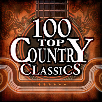 Various Artists - 100 Top Country Classics