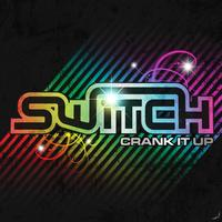 Switch - Crank it up EP