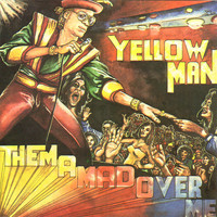 Yellow Man - Them A Mad Over Me
