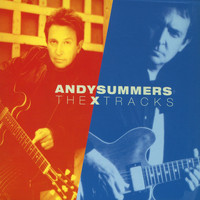 Andy Summers - The X Tracks