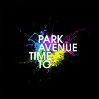 Park Avenue - Time To (Explicit)