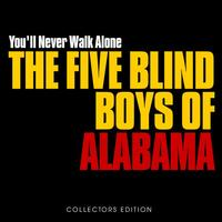 The Five Blind Boys Of Alabama - You'll Never Walk Alone