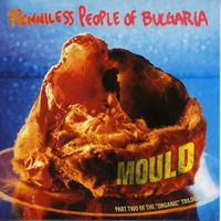 Penniless People Of Bulgaria - Mould