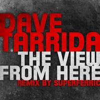 Dave Tarrida - The View from Here