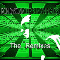 Ron Basejam - Deep & Meaningless Remixes