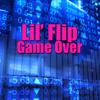 Lil' Flip - Game Over (Re-Recorded / Remastered)