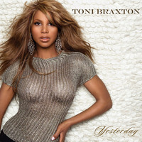 Toni Braxton - Yesterday