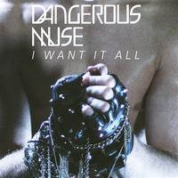 Dangerous Muse - I Want It All - Remixes 2