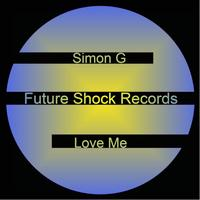 Simon G - Love Me