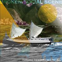 Broken Social Scene - Forced To Love/All To All
