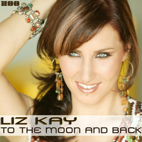 Liz Kay - To The Moon And Back