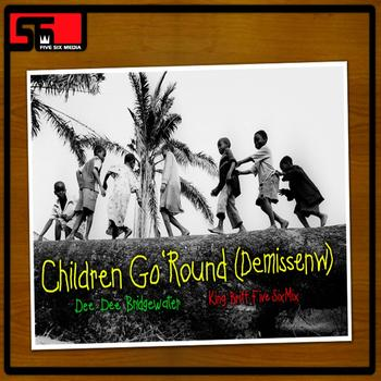 Dee Dee Bridgewater - Children Go Round (Demissenw) (King Britt Five Six Mix)