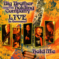 Big Brother & The Holding Company - Hold Me - Live in Germany