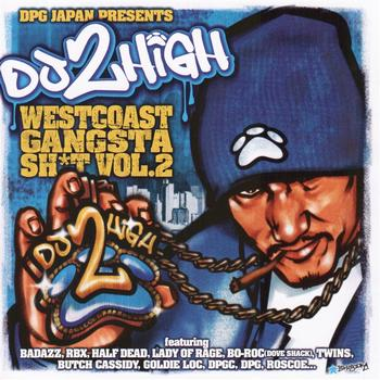 Dogg Pound Presents RBX, Kurupt & Various Others - DPG Japan Presents Do 2 High West Coast Gangsta Sh*t
