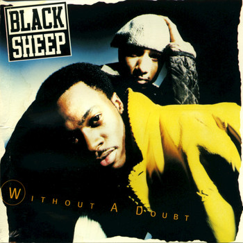 Black Sheep - Without A Doubt (Explicit)