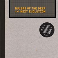 Rulers Of The Deep - Next Evolution