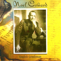 Noel Coward - English Gentleman
