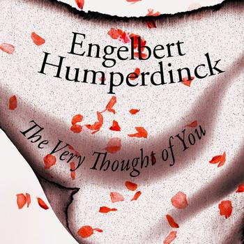 Engelbert Humperdinck - The Very Thought of You