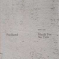 Freiband - Musik for No Title - Single