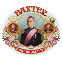 Baxter - Tell Me Like It Is
