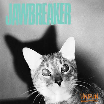 Jawbreaker - Unfun (2010 Remastered Edition)