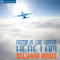 Peyton & Eric Kupper - Here I Am (Peyton vs. Eric Kupper; Soulshaker Remixes)