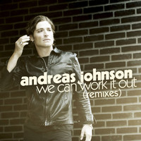 Andreas Johnson - We Can Work It Out (Remixes)