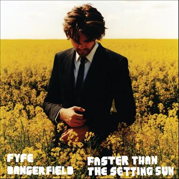 Fyfe Dangerfield - Faster Than The Setting Sun (Single Version)